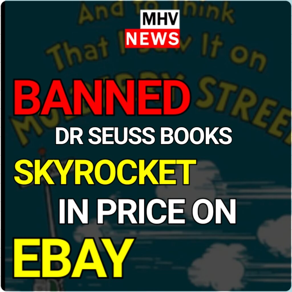 DR SEUSS BOOKS SKYROCKET IN PRICE ON EBAY AFTER BEING DISCONTINUED FOR RACIST IMAGERY.