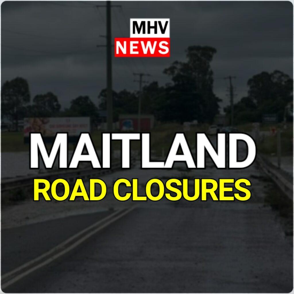 Maitland LGA Road Closures