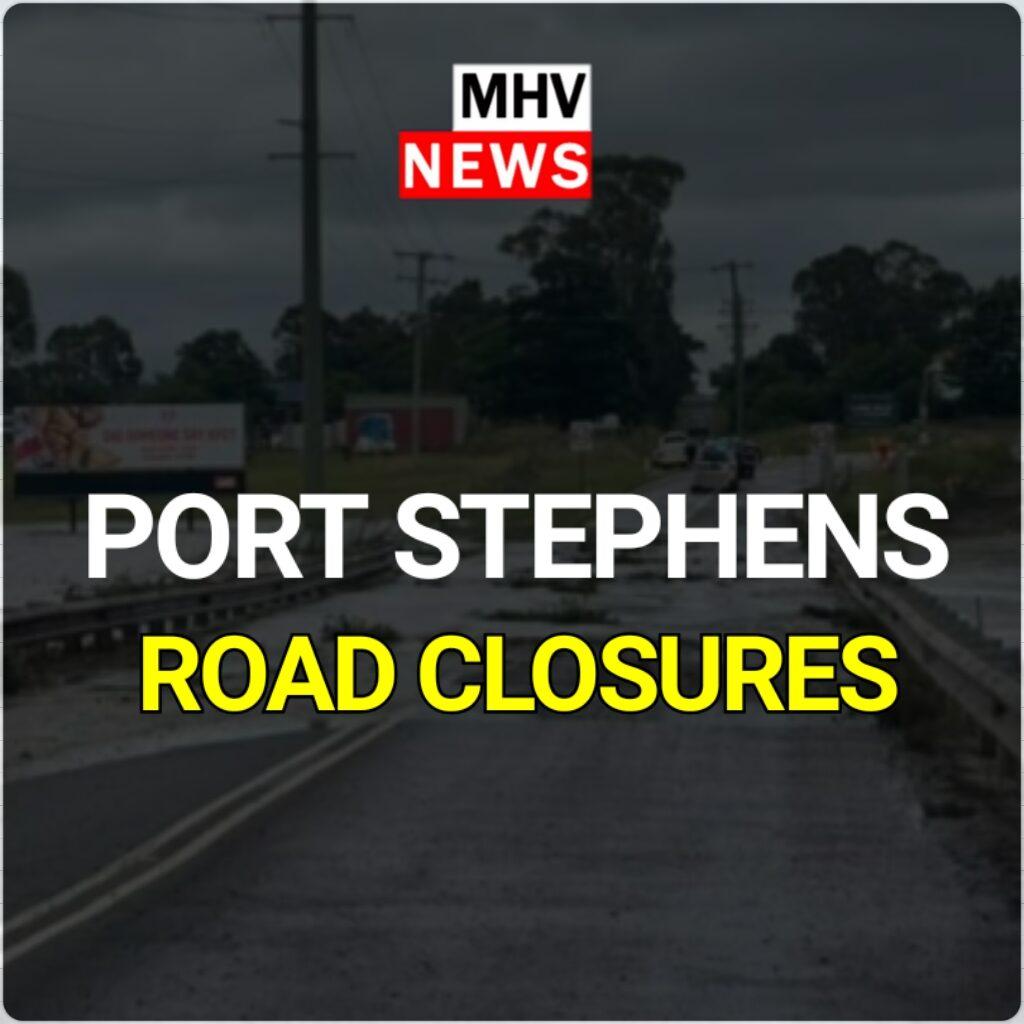 Port Stephens LGA Road Closures