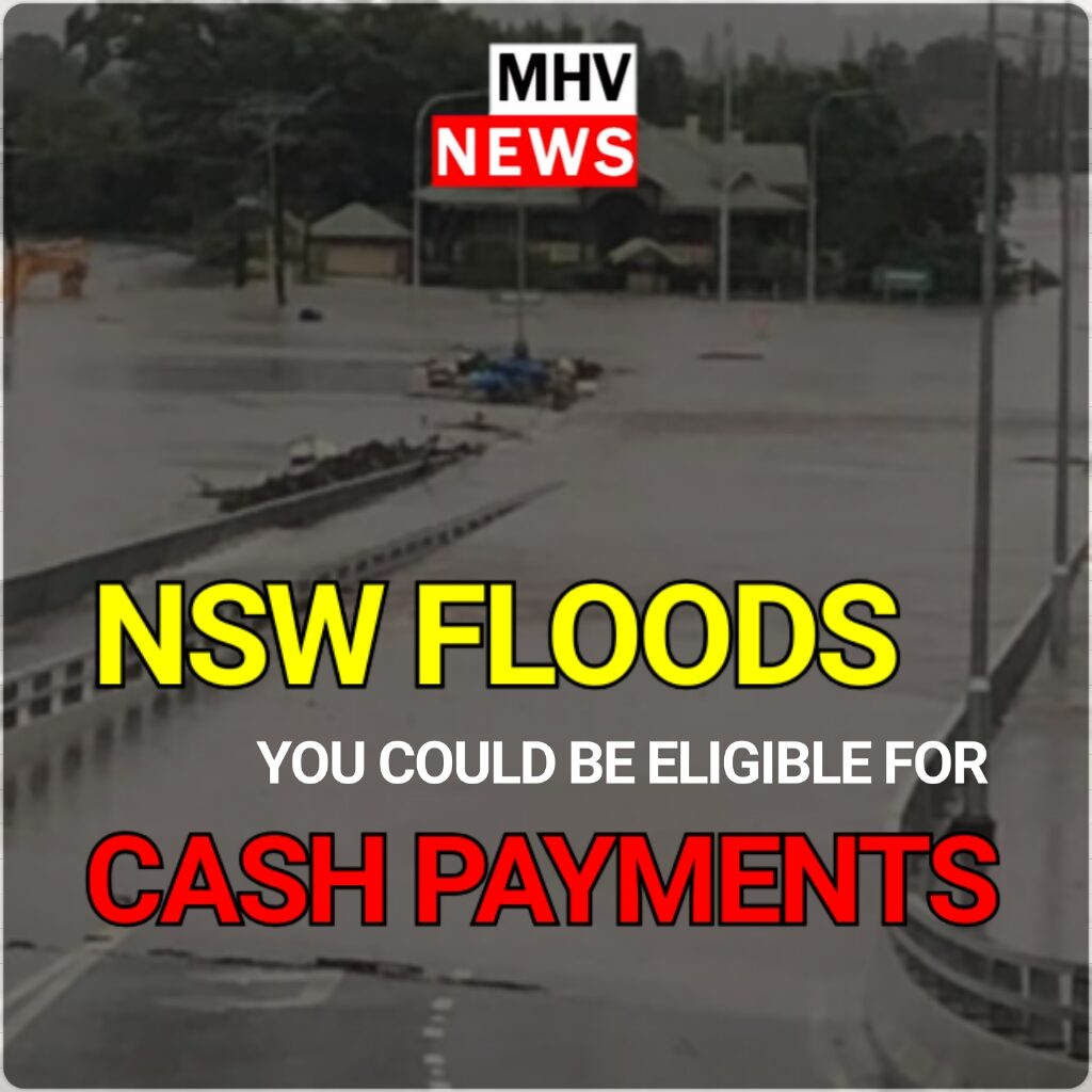 NSW FLOODS: YOU COULD BE ELIGIBLE FOR $1000 PER ADULT AND $400 PER CHILD