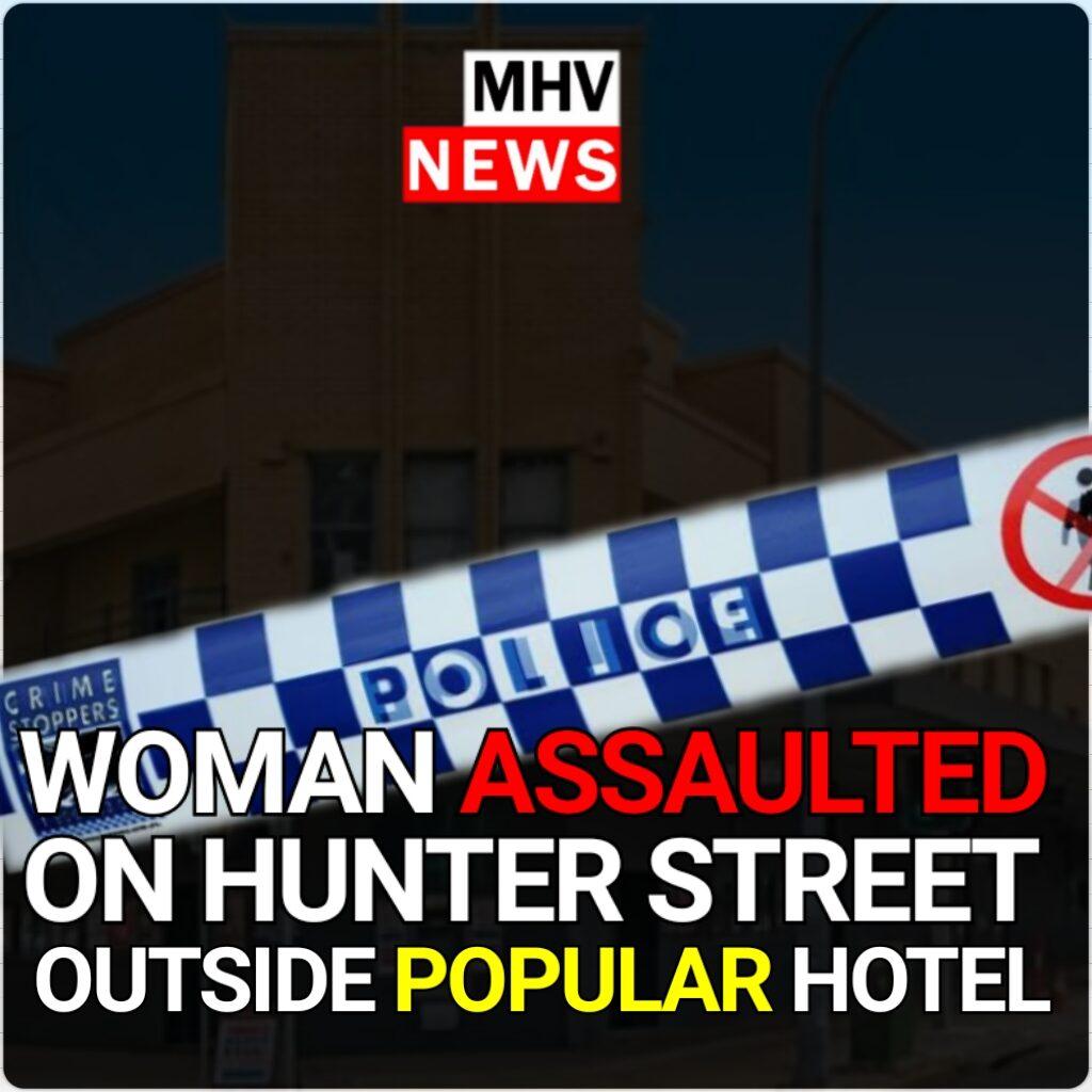 Woman assaulted outside popular hotel on Hunter Street